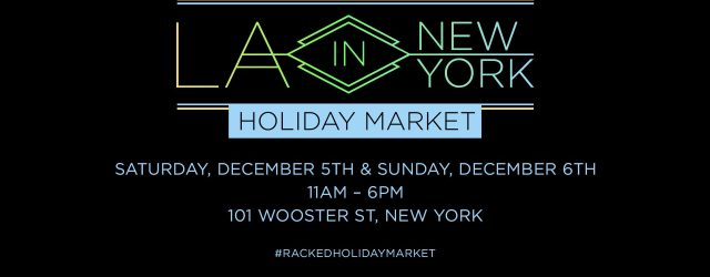 Where: 101 Wooster Street, New York When: December 5-6 This holiday pop-up market, organized by Racked NY, brings some of LA's trendiest brands to NYC for a bicoastal shopping fete. […]