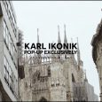 KARL LAGERFELD has launched a pop-up Karl Ikonik accessories shop at Excelsior Milano, an innovative concept store in the historic centre of Milan, Italy.