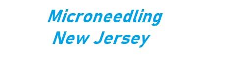 Microneedling New Jersey - Microneedling / Collagen induction therapy New Jersey ALPINECLIFFSIDE PARKCRESSKILLEDGEWATERENGLEWOOD CLIFFSFORT LEEHOBOKENMICRONEEDLINGNEW JERSEYPALISADES PARKTENAFLYWEST NEW YORK